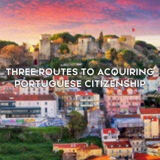 Three routes to acquiring Portuguese citizenship